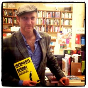 "Taken by a gracious bookseller at Laie CCCB, gorgeous picture of Jonathan Ames and the Spanish edition of ""Wake up, Sir!"""