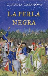 La perla negra Claudia Casanova Ediciones B novela histórica